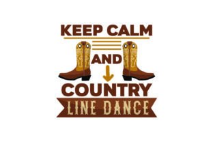 Keep Calm and Country Line Dance Craft Design By Creative Fabrica Crafts