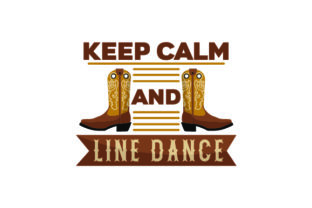 Keep Calm and Line Dance Craft Design By Creative Fabrica Crafts