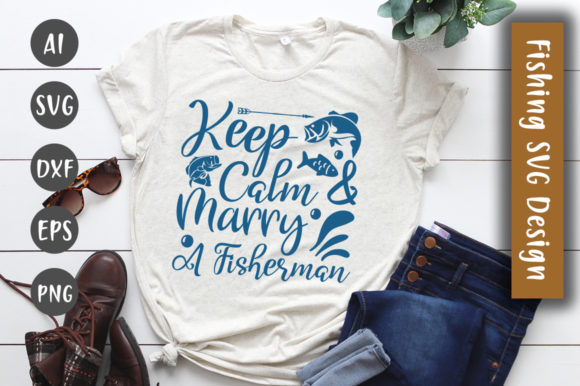 Print on Demand: Keep Calm & Marry a Fisherman  SVG Graphic Crafts By CreativeArt