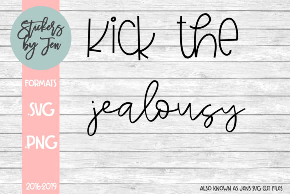 Download Free Kick The Jealousy Svg Graphic By Jens Svg Cut Files Creative for Cricut Explore, Silhouette and other cutting machines.
