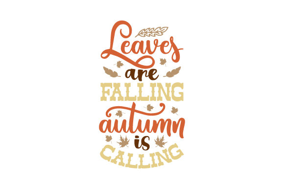 Leaves Are Falling, Autumn is Calling Quotes Craft Cut File By Creative Fabrica Crafts - Image 1