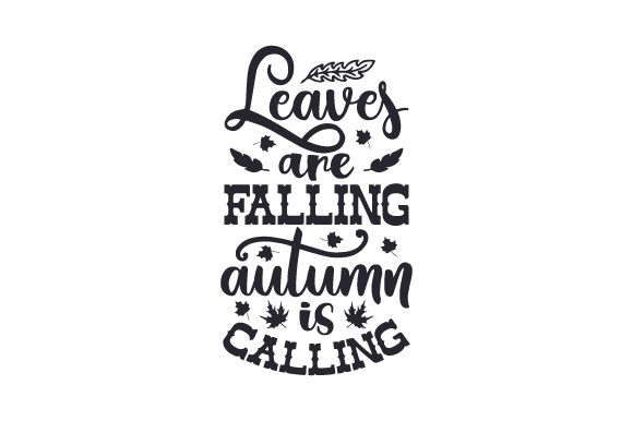 Leaves Are Falling, Autumn is Calling Quotes Craft Cut File By Creative Fabrica Crafts - Image 2
