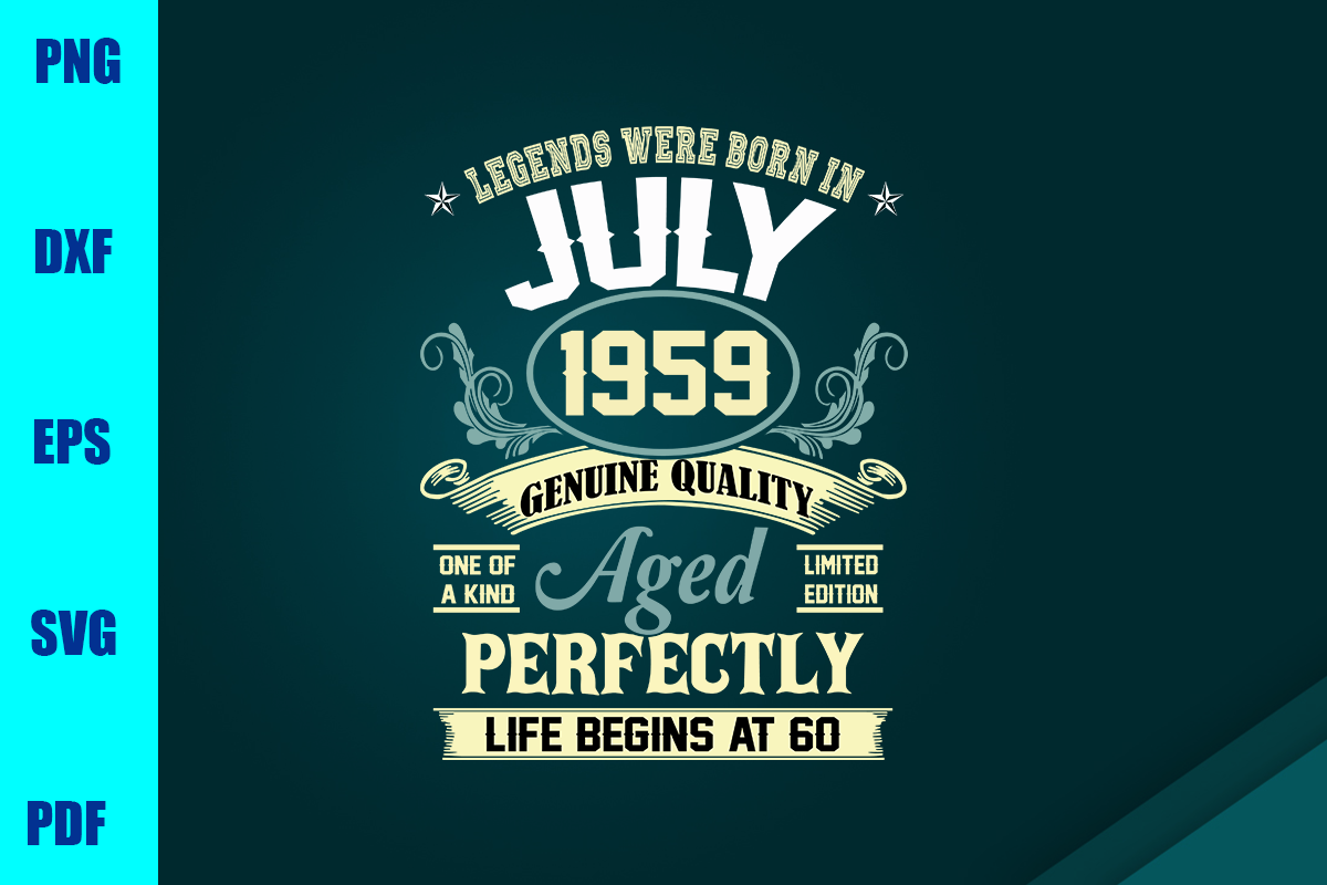 Download Free Legends Were Born In July 1959 Graphic By Bumblebeeshop for Cricut Explore, Silhouette and other cutting machines.