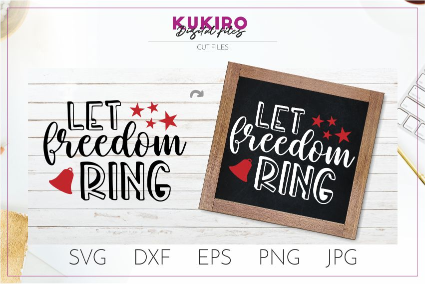 Download Free Let Freedom Ring Svg 4th Of July Svg Graphic By Kukiro for Cricut Explore, Silhouette and other cutting machines.