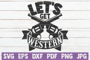 Download Free Let S Get Western Svg Cut File Graphic By Mintymarshmallows for Cricut Explore, Silhouette and other cutting machines.