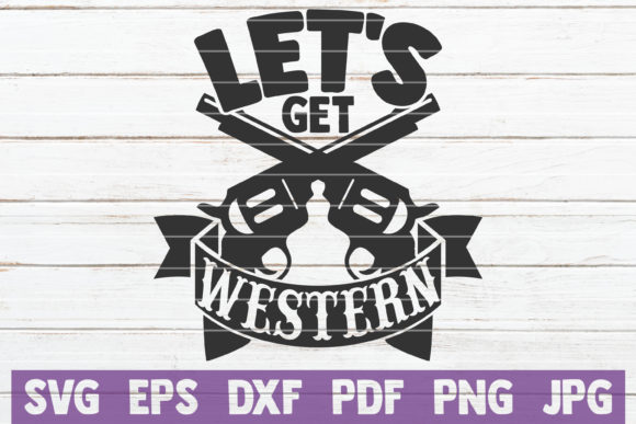 Let's Get Western SVG Cut File Graphic Graphic Templates By MintyMarshmallows - Image 1