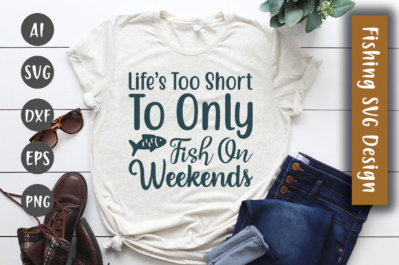 Print on Demand: Life's Too Short to Only Fish on SVG Graphic Crafts By CreativeArt
