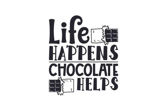 Download Free Life Happens Chocolate Helps Svg Cut File By Creative Fabrica for Cricut Explore, Silhouette and other cutting machines.