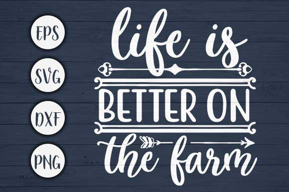 Download Free Life Is Better On Farm Svg Cut File Graphic By Creativeart for Cricut Explore, Silhouette and other cutting machines.