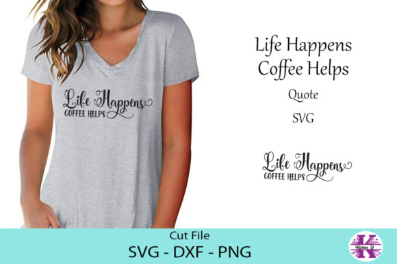 Print on Demand: Life Happens Coffee Helps Quote Graphic Crafts By Karen J