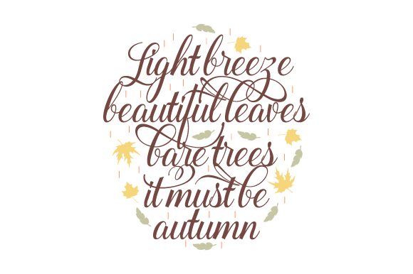 Download Free Light Breeze Beautiful Leaves Bare Trees It Must Be Autumn Svg for Cricut Explore, Silhouette and other cutting machines.