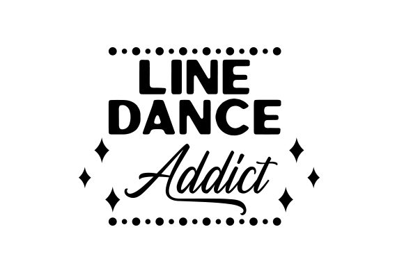 Line Dance Addict Dance & Cheer Craft Cut File By Creative Fabrica Crafts