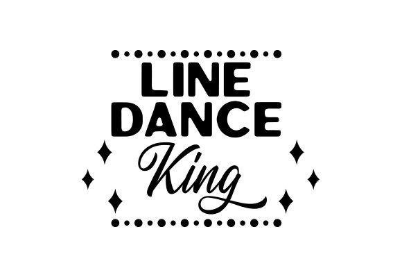 Line Dance King Dance & Cheer Craft Cut File By Creative Fabrica Crafts