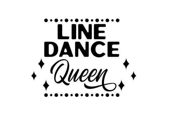 Line Dance Queen Dance & Cheer Craft Cut File By Creative Fabrica Crafts
