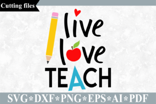 Download Free Live Love Teach Svg Graphic By Vr Digital Design Creative Fabrica for Cricut Explore, Silhouette and other cutting machines.