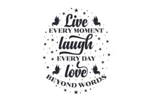 Live Every Moment - Laugh Every Day - Love Beyond Words Motivational Craft Cut File By Creative Fabrica Crafts