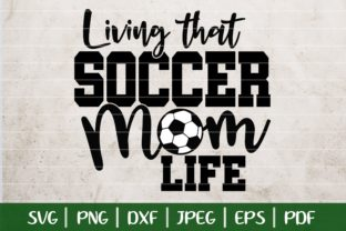 Download Free Living That Soccer Mom Life Graphic By Seventhheaven Studios for Cricut Explore, Silhouette and other cutting machines.