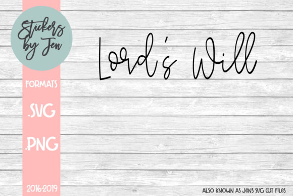 Download Free Lord S Will Graphic By Stickers By Jennifer Creative Fabrica for Cricut Explore, Silhouette and other cutting machines.