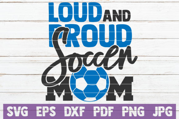 Download Free Loud And Proud Soccer Mom Svg Cut File Graphic By for Cricut Explore, Silhouette and other cutting machines.