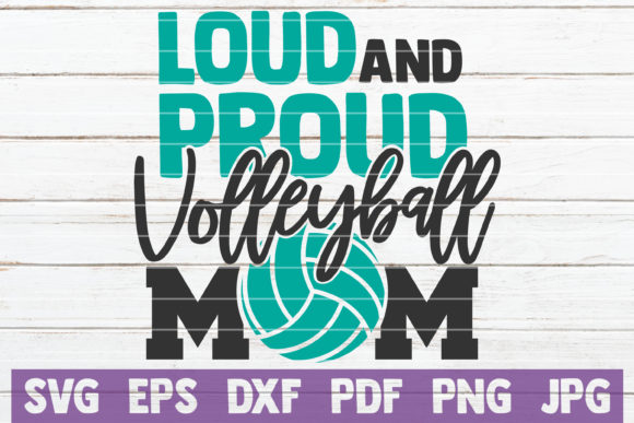 Download Free Loud And Proud Volleyball Mom Svg Graphic By Mintymarshmallows for Cricut Explore, Silhouette and other cutting machines.