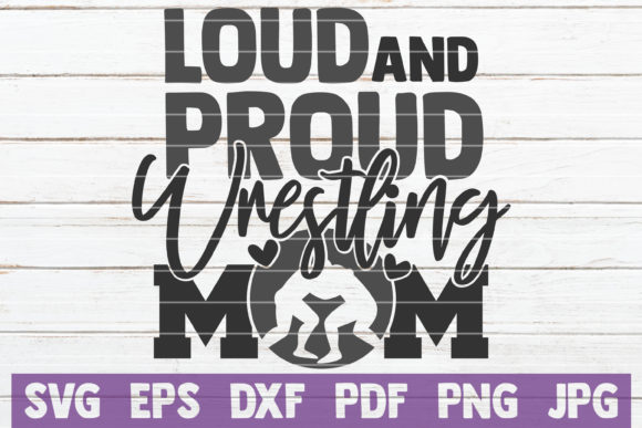 Download Free Loud And Proud Wrestling Mom Svg Graphic By Mintymarshmallows for Cricut Explore, Silhouette and other cutting machines.