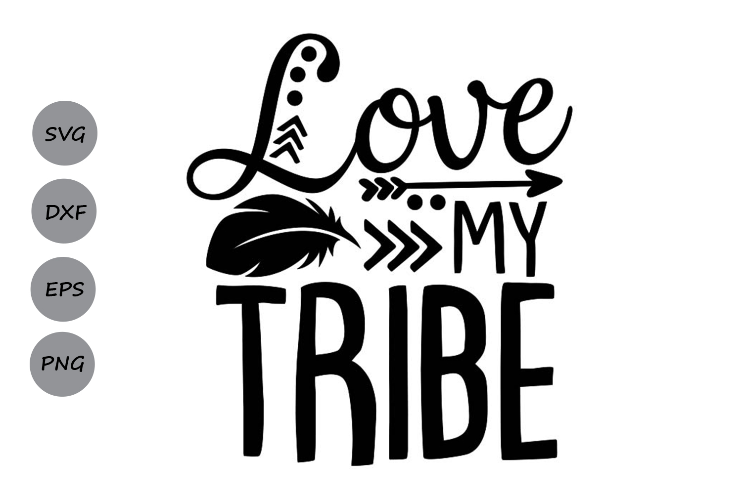 Download Free Love My Tribe Graphic By Cosmosfineart Creative Fabrica for Cricut Explore, Silhouette and other cutting machines.