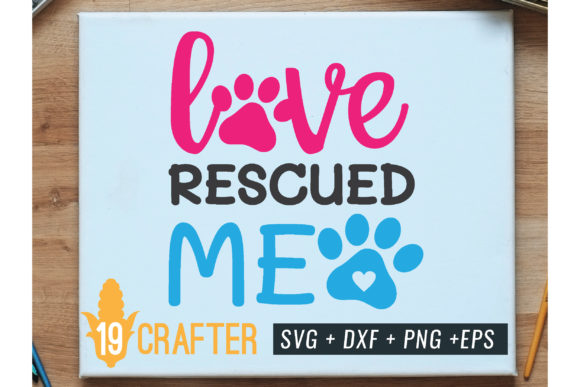 Print on Demand: Love Rescued Me Svg Cut File Graphic Crafts By great19