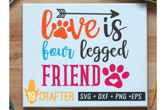 Download Free Love Is Four Legged Friend Svg Cut File Graphic By Great19 for Cricut Explore, Silhouette and other cutting machines.