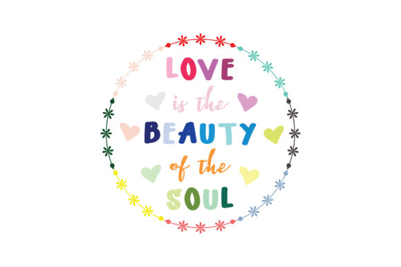 Download Free Love Is The Beauty Of Soul Quote Svg Cut Graphic By Yuhana for Cricut Explore, Silhouette and other cutting machines.