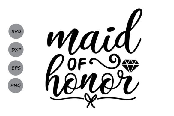 Download Free Maid Of Honor Svg Graphic By Cosmosfineart Creative Fabrica for Cricut Explore, Silhouette and other cutting machines.