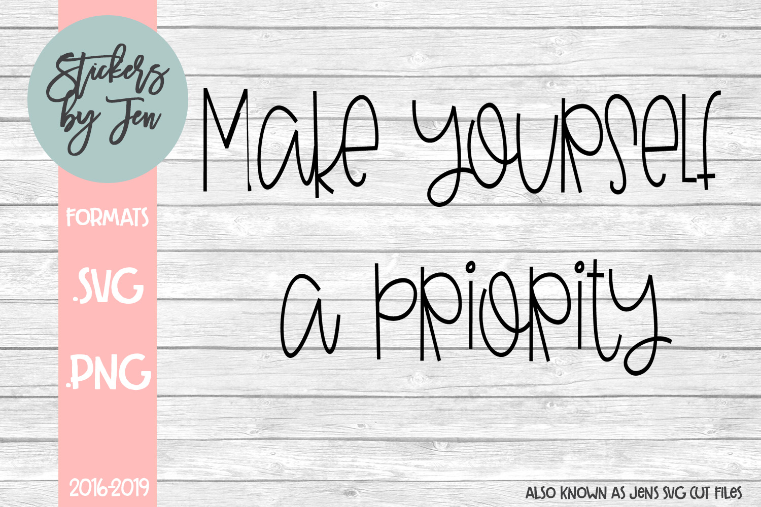 Download Free Make Yourself A Priority Svg Graphic By Stickers By Jennifer for Cricut Explore, Silhouette and other cutting machines.