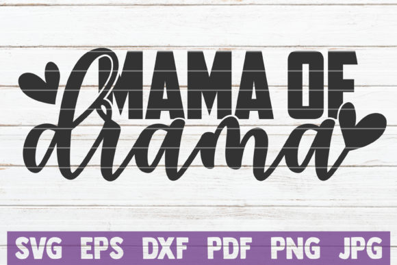 Download Free Mama Of Drama Svg Cut File Graphic By Mintymarshmallows for Cricut Explore, Silhouette and other cutting machines.
