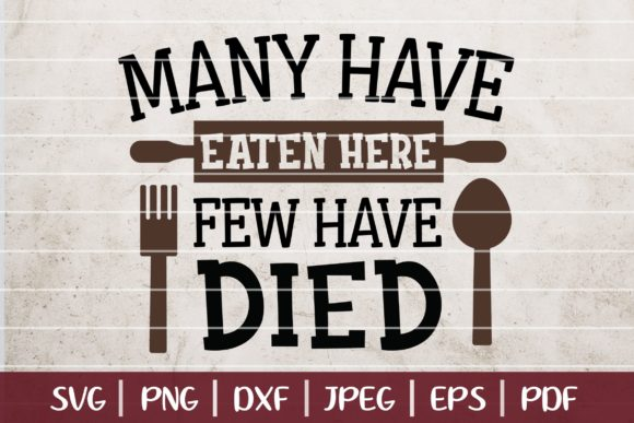Many Have Eaten Here - Few Have Died Graphic Logos By SeventhHeaven Studios - Image 1