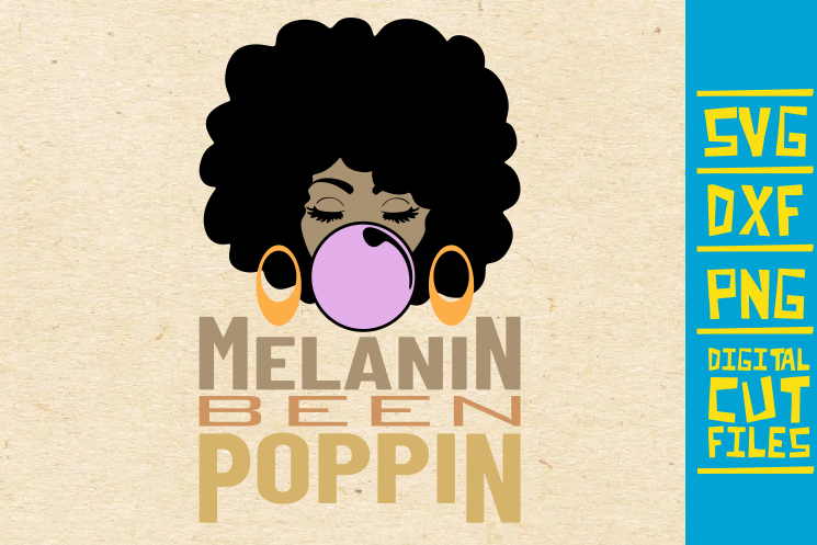 Melanin Been Poppin Svg Afro Bubble Gum Graphic By