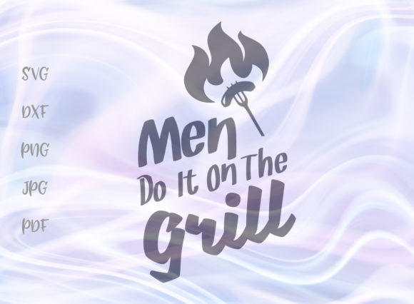 Men Do It on the Grill SVG