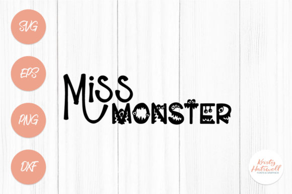Miss Monster SVG Graphic Crafts By Kristy Hatswell