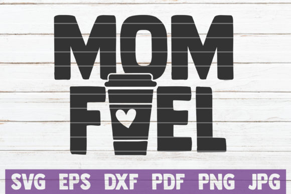 Download Free Mom Fuel Svg Cut File Graphic By Mintymarshmallows Creative for Cricut Explore, Silhouette and other cutting machines.