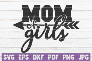 Download Free Mom Of Girls Svg Cut File Graphic By Mintymarshmallows for Cricut Explore, Silhouette and other cutting machines.