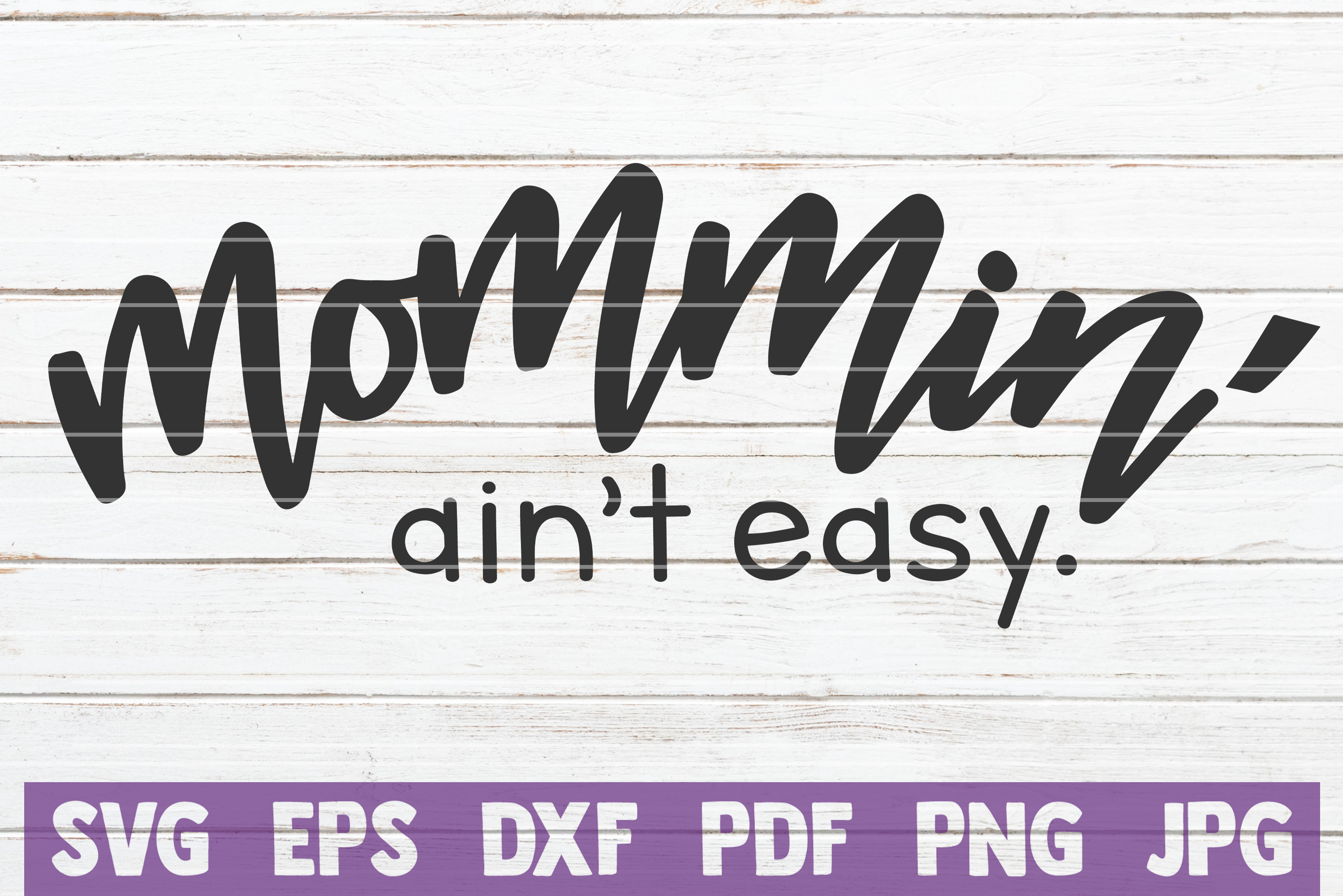 Download Free Mommin Ain T Easy Svg Cut File Graphic By Mintymarshmallows for Cricut Explore, Silhouette and other cutting machines.