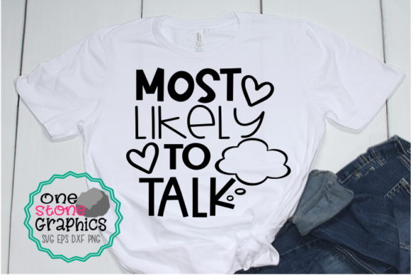 Most Likely to Talk Graphic Crafts By OneStoneGraphics