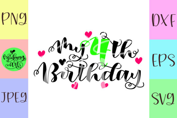 Download Free My 4th Birthday Svg Graphic By Midmagart Creative Fabrica for Cricut Explore, Silhouette and other cutting machines.