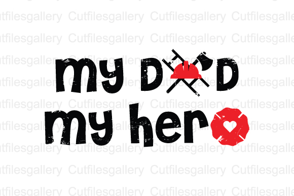 Download Free My Dad My Hero Svg Graphic By Cutfilesgallery Creative Fabrica for Cricut Explore, Silhouette and other cutting machines.