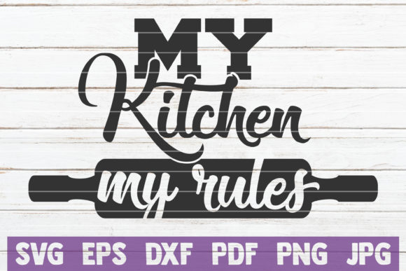 Download Free My Kitchen My Rules Svg Cut File Graphic By Mintymarshmallows for Cricut Explore, Silhouette and other cutting machines.