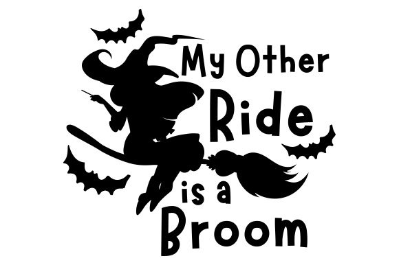 My Other Ride is a Broom Craft Design By Creative Fabrica Crafts Image 1