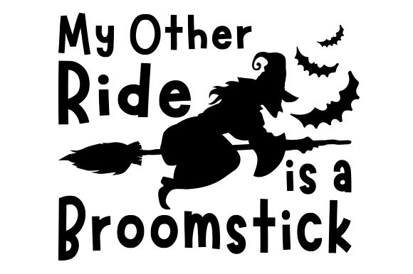 My Other Ride is a Broomstick Quotes Craft Cut File By Creative Fabrica Crafts