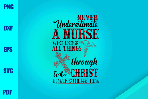 Never Underestimate a Nurse Who Does All Graphic Print Templates By BUMBLEBEESHOP