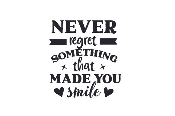 Download Free Never Regret Something That Made You Smile Svg Cut File By for Cricut Explore, Silhouette and other cutting machines.