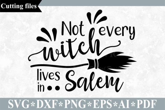 Not Every Witch Lives in Salem Graphic Crafts By VR Digital Design