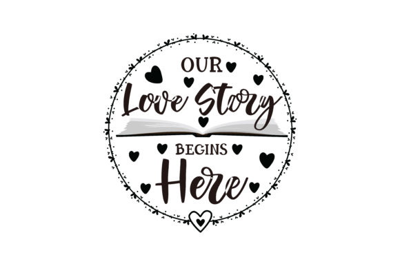 Download Free Our Love Story Begin Here Quote Svg Cut Graphic By Yuhana for Cricut Explore, Silhouette and other cutting machines.