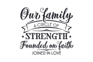 Our Family -  a Circle of Strength, Founded on Faith, Joined in Love Craft Design By Creative Fabrica Crafts